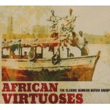 African Virtuoses - The Classic Guinean Guitar Pop