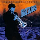 Elliot Caine Quintet - Blues From Mars