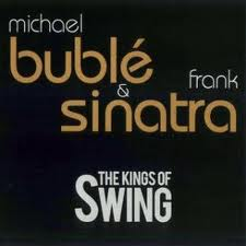 Buble Michael And Frank Sinatra-The Kings Of Swing