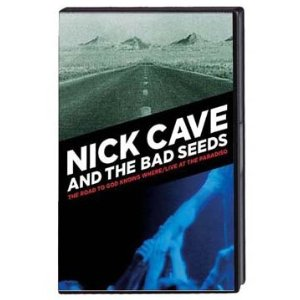 Cave Nick And The Bad Seeds: The Road To God Knows Where - Live