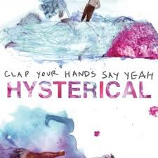 Clap Your Hands Say Yeah-Hysterical 2011 zabalene