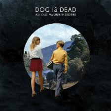 Dog is Dead-All Our Favourite Stories /Deluxe/Zabalene 2012