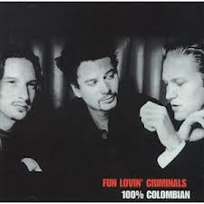 Fun Lovin Criminals-100%Colombian