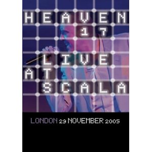 Heaven 17: Live At Scala, London 29.11.2005
