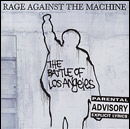 rage against the machine: the battle of l.a.